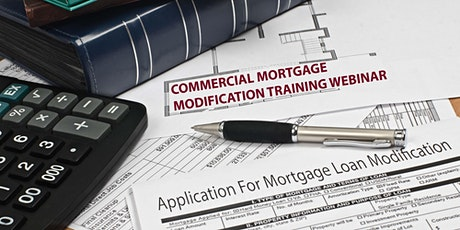 Commercial Mortgage Modification Training - Tuesday, March 23rd @ 11am EST tickets