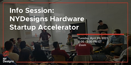 NYDesigns 2021 Hardware Accelerator Information Session tickets