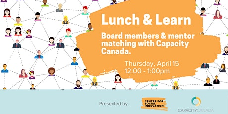 Lunch & Learn: Board members & mentor matching with Capacity Canada tickets