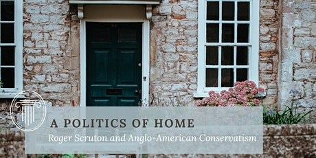 A Politics of Home: Roger Scruton and Anglo-American Conservatism tickets