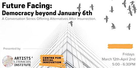 Future Facing: Democracy Beyond January 6 tickets