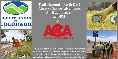 Trail Timeout - Earth Day with Credit Union of Colorado and ACA! tickets