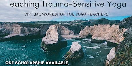 Teaching Trauma Sensitive Yoga: Virtual Workshop for Yoga Teachers tickets