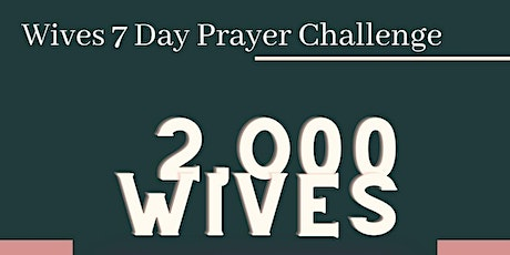 2021 Wives 7 Day Prayer Challenge Kick-Off tickets