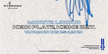 Moritz Lindur - 'Kein Platz, keine Zeit' Tickets
