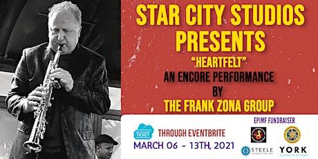 "Frank Zona Group Presents ""Heartfelt"" Live (An Encore Presentation) tickets"