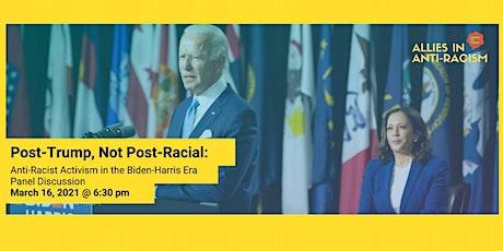 Post-Trump, Not Post-Racial: Anti-Racist Activism in the Biden-Harris Era tickets