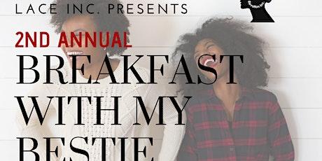 L..A.C.E.  Breakfast with My Bestie tickets