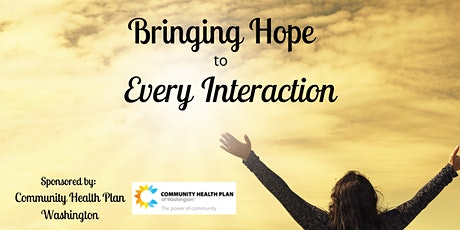 Bringing Hope to Every Interaction tickets