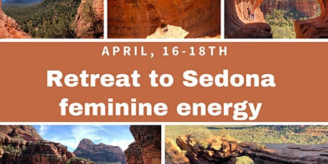 Retreat to Sedona. Divine your feminine energy and power tickets