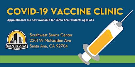Santa Ana Covid-19 Vaccine Clinic tickets