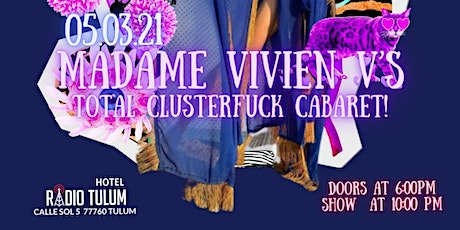 TOTAL CLUSTERFCK CABARET! tickets