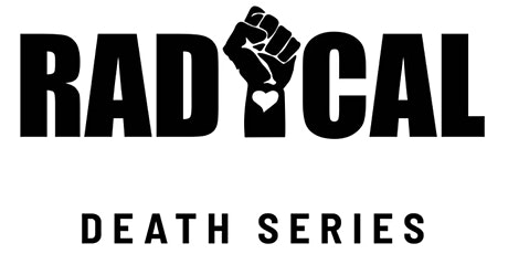 Radical Death Series: What's Next? tickets