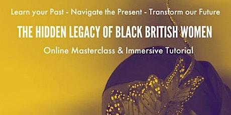 THE HIDDEN LEGACY OF BLACK BRITISH WOMEN tickets
