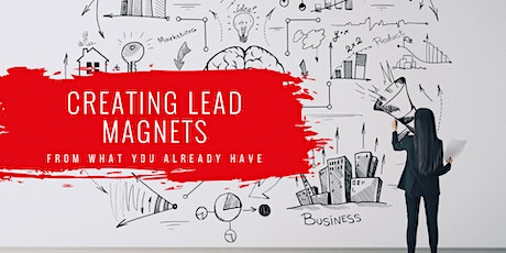 Creating Lead Magnets and Opt-ins From What You Already Have tickets