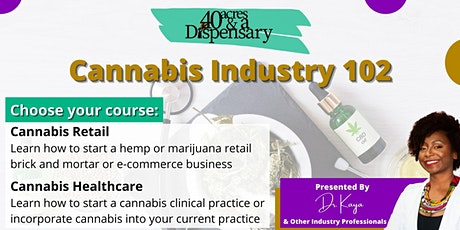 Cannabis Industry 102: How to get started in Retail & Healthcare tickets