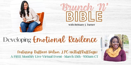Developing Emotional Resilience - Brunch N' Bible March 2021 tickets