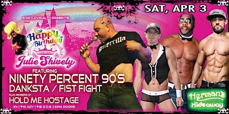 Julie's 50th B-Day Bash ~ Ninety Percent 90's | Danksta | Fist Fight | HMH tickets