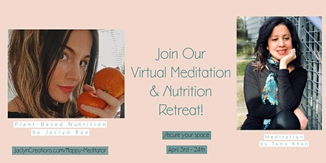 Meditation Healing & Nutrition Virtual Retreat tickets