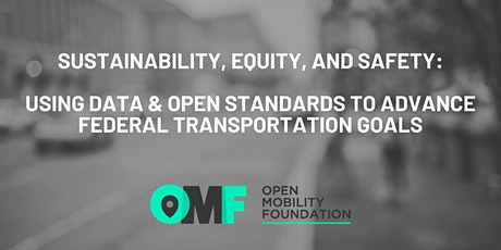 Using Data and Open Standards to Advance Federal Transportation Goals tickets