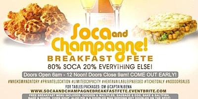 SOCA & CHAMPAGNE BREAKFAST FETE