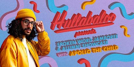 Hullabaloo Spoken Word Jamboree and Alumni Showcase tickets