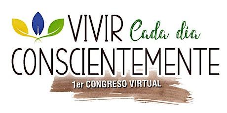 Vivir cada día conscientemente - 1er Congreso Virtual MVS entradas