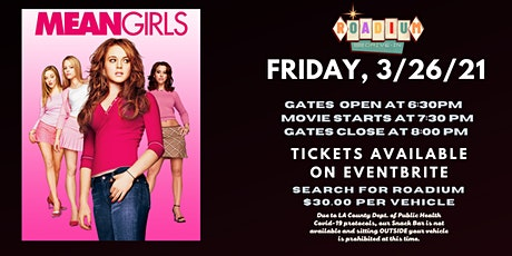 MEAN GIRLS - Presented by The Roadium Drive-In tickets