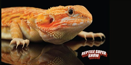 Reptile Super Show Los Angeles- Pomona 1 DAY PASS July 10-11, 2021 GATE17 tickets