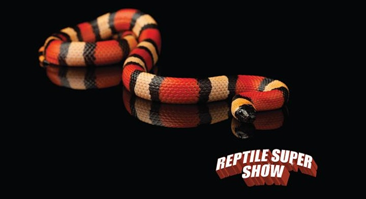 Reptile Super Show Los Angeles- Pomona 1 DAY PASS July 10-11, 2021 GATE17 image