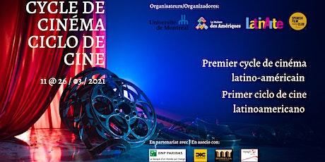 1er Ciclo de cine latinoamericano (UdeM, Maison des Amériques) boletos