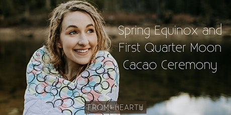 Spring Equinox and First Quarter Moon Cacao Ceremony tickets