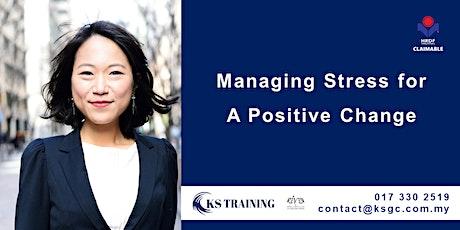 Stress Management Workshop - Managing Stress for A Positive Change tickets