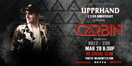 UPPRHAND 3 Year Anniversary Featuring Carbin tickets
