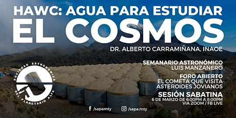 HAWC: Agua para estudiar el cosmos | Sesión Virtual SAPA boletos