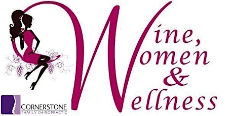 Wine, Women, & Wellness   Cornerstone's FREE event tickets