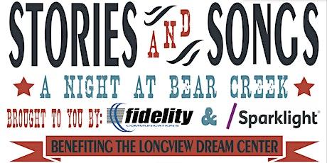 Stories & Songs, A Night @ Bear Creek: Benefiting the Longview Dream Center tickets