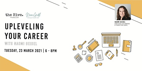 Upleveling Your Career With Naomi tickets