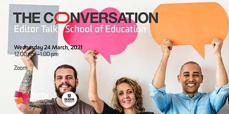 The Conversation Editor Talk - School of Education Tickets