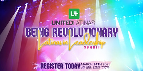 Being Revolutionary: Latinas in Leadership Summit tickets