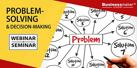 Live Webinar: Problem-Solving & Decision-Making tickets