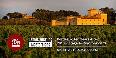 Great Wines of the World Masterclass: Bordeaux 2010 Vintage Tasting II tickets