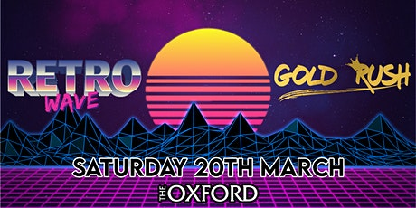 Gold Rush • Retrowave • Sat 20th March tickets