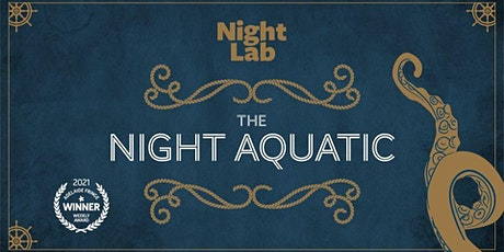 Night lab:  The Night Aquatic tickets