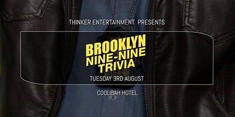 Brooklyn 99 Trivia - Coolibah Hotel tickets