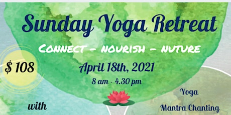 Sunday Yoga Retreat - Connect - Nourish - Nuture tickets