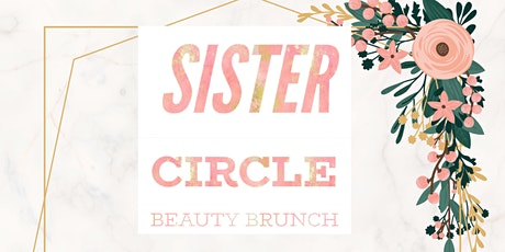 Sister Circle Beauty & Brunch tickets