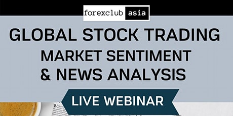 Live Webinar: GLOBAL STOCK TRADING: Market Sentiment & News Analysis biglietti