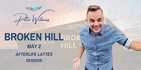 Broken Hill - Peter Williams Medium Afterlife Lattes tickets