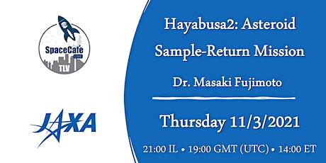 Space-Café TLV:  Hayabusa2- Asteroid Sample-Return Mission tickets